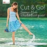 CUT & GO! SOMMER-MODE SCHNELL & LEICHT GEN�HT, CARMEN DAHLEM
